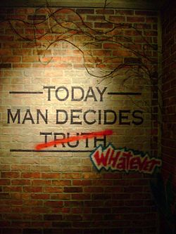 Man decides truth whatever.jpg